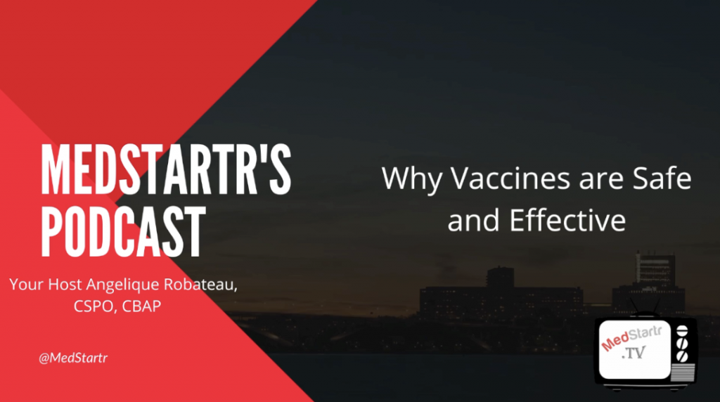 MedStartr Podcast- Why Vaccines are Safe and Effective *Hosted by Angelique Robateau*